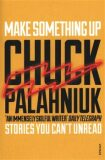 Make Something Up - Chuck Palahniuk