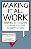 Making It All Work - David Allen