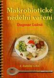 Makrobiotické nedělní vaření - Dagmar Lužná