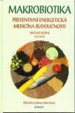 Makrobiotika - Michio Kushi, Alex Jack
