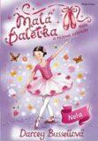 Malá baletka - Nela a růžová zahrada - Darcey Bussellová