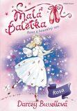 Malá baletka - Rosa akouzelný sen - Darcey Bussellová