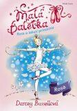 Malá baletka - Rosa a Labutí princezna - Darcey Bussellová