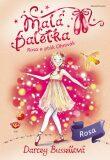 Malá Baletka - Rosa a pták Ohnivák - Darcey Bussellová