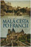 Malá cesta po Francii - Henry James