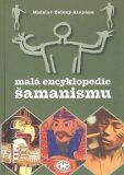 Malá encyklopedie šamanismu - Mnislav Zelený-Atapana