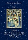 Malá encyklopedie  Vánoc (vázaná) - Valburga Vavřinová