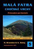 Malá Fatra Chočské vrchy - průvodce po horách - Otakar Brandos, Balaj K.