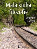 Malá kniha filozofie - Stanislav Hoferek