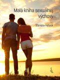 Malá kniha sexuálnej výchovy - Stanislav Hoferek