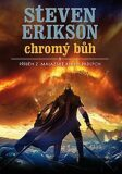 Malazská Kniha 10 - Chromý bůh - Steven Erikson