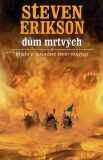Malazská Kniha  2 - Dům mrtvých - Steven Erikson