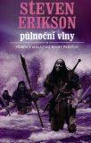 Malazská Kniha  5 - Půlnoční vlny - Steven Erikson