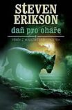 Malazská Kniha  8 - Daň pro ohaře - Steven Erikson