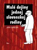 Malé dejiny jednej slovenskej rodiny - Ján Grexa