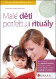 Malé děti potřebují rituály - ...