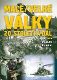 Malé (velké) války dvacátého století a dál - Václav Junek