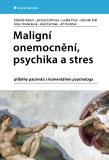 Maligní onemocnění, psychika a stres - Zdeněk Král, ...
