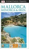 Mallorca, Menorca & Ibiza - DK Eyewitness Travel Guide - Dorling Kindersley