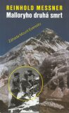 Malloryho druhá smrt - Reinhold Messner