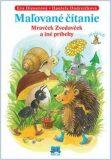 Maľované čítanie - Mravček Zvedavček a iné príbehy - Eva Dienerová