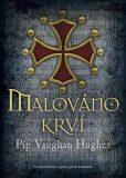 Malováno krví - Pip Vaughan-Hughes