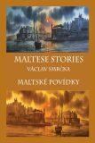 Maltese stories / Maltské povídky - Václav Smrčka