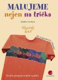 Malujeme nejen na trička - Kateřina Konířová