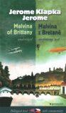 Malvína z Bretaně/Malvina of Brittany - Jerome Klapka Jerome