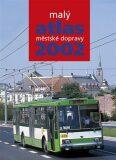 Malý atlas městské dopravy 2002 - kol.