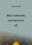 Malý opravník historických lží - Tomáš Krystlík