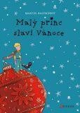 Malý princ slaví Vánoce - Martin Baltscheit