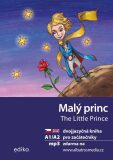Malý princ / The Little Prince - Antoine de Saint-Exupéry, ...