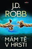 Mám tě v hrsti - J.D. Robb