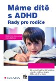 Máme dítě s ADHD - Drahomíra Jucovičová, ...