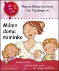 Máme doma miminko - Regina Masaracchiová, ...