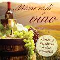Máme rádi víno (Úsměvné vyprávění o víně a vinařích) - Ladislav Špaček, ...