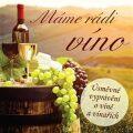 Máme rádi víno - Ladislav Špaček, ...