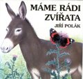 Máme rádi zvířata - Jiří Polák