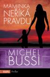 Maminka neříká pravdu - Michel Bussi