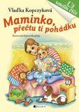 Maminko, přečtu ti pohádku - Patricie Koubská, ...