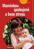 Maminkou spokojeně a beze stresu - Sheryl Gurrentz