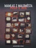Mamlas z maloměsta - Philip K. Dick