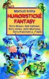 Mamutí kniha humoristické fantasy - Terry Bisson
