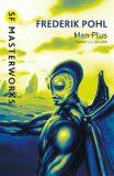 Man Plus (S.F. MASTERWORKS) - Friedrich Pohl