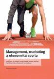 Management, marketing a ekonomika sportu - Jiří Novotný, ...