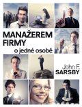 Manažerem firmy o jedné osobě - John F. Sarsby