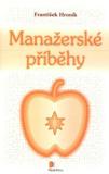 Manažerské příběhy - František Hroník