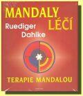 Mandaly léčí -Terapie mandalou - Ruediger Dahlke
