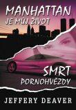 Manhattan je můj život Smrt pornohvězdy - Jeffery Deaver